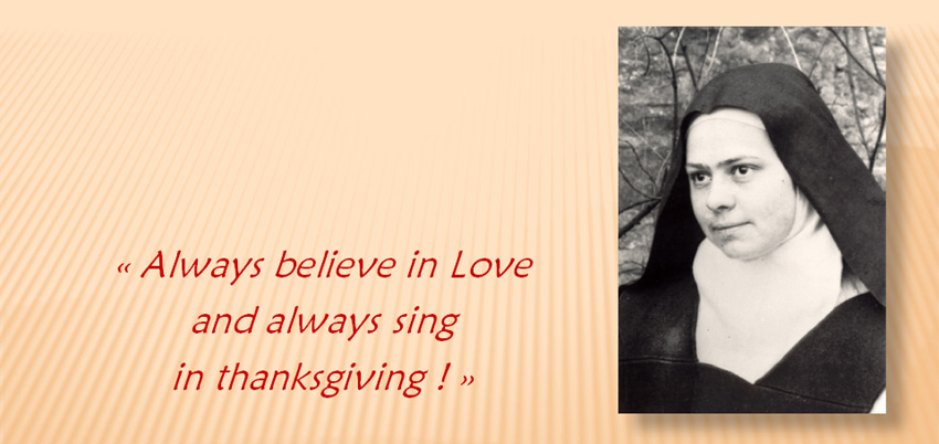 """Always believe in Love and always sing in thanksgiving"""